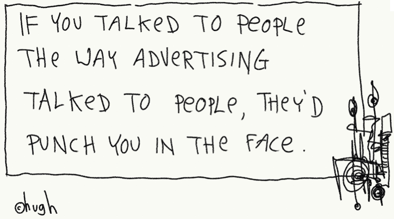 """Hugh MacLeod Advertising Advice"""