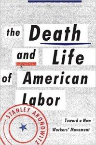 aronowitz.death&lifeamericanlabor03,200_