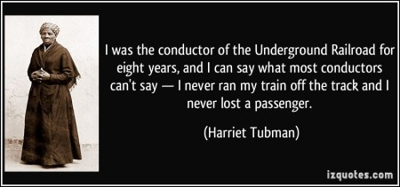 quote-i-was-the-conductor-of-the-underground-railroad-for-eight-years-and-i-can-say-what-most-conductors-harriet-tubman-274133